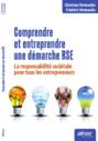 Comprendre et entreprendre une démarche RSE - La RSE pour les PME